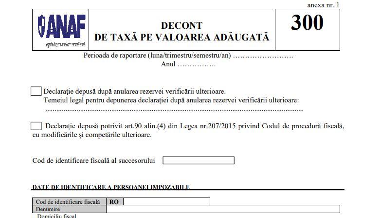 PROIECT ANAF propune modificarea formularului 300 – Decontul de taxa pe valoarea adaugata
