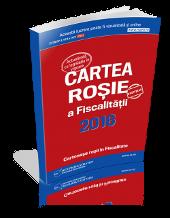 Cartea rosie a fiscalitatii 2016. Aflati ce greseli fiscal-contabile puteti comite