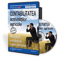 Contabilitatea activitatilor agricole. Monografii contabile si cazuri practice