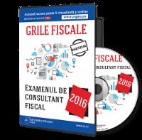 Grile fiscale pentru examentul de consultant fiscal