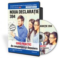 Noua Declaratie 394. Ghid practic de completare si depunere