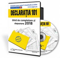 Declaratia 101. Ghid de completare si depunere 2018